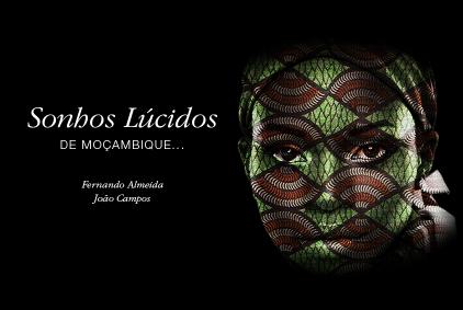 SONHOS LÚCIDOS – DE MOÇAMBIQUE…