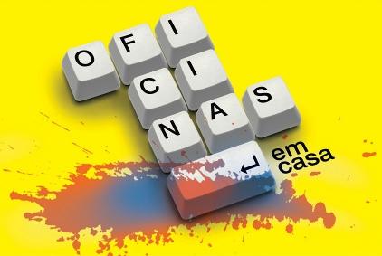 OFICINAS EM CASA - O THEATRO POP ART